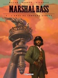 Darko Macan et Igor Kordey - Marshal Bass Tome 5 : L'ange de Lombard Street.