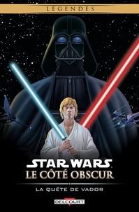 Darko Macan - Star Wars - Le Côté obscur T03 - La Quête de Vador.