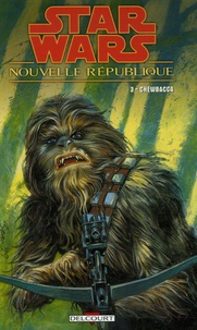 Darko Macan - Star wars - Nouvelle République Tome 3 : Chewbacca.