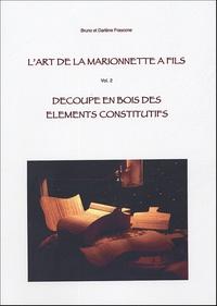 Darlène Frascone et Bruno Frascone - L'art de la marionnette à fils - Tome 2, Découpe en bois des éléments constitutifs.