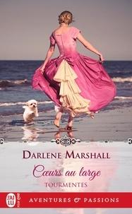 Darlene Marshall - Tourmentes Tome 2 : Coeurs au large.