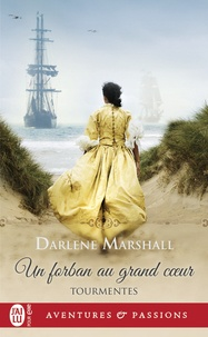 Darlene Marshall - Tourmentes Tome 3 : Un forban au grand coeur.