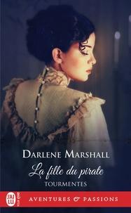 Darlene Marshall - Tourmentes Tome 4 : La fille du pirate.