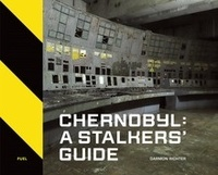 Darmon Richter - Chernobyl : A Stalkers Guide.