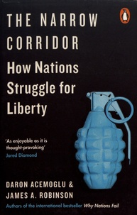 Daron Acemoglu et James A. Robinson - The Narrow Corridor - How Nations Struggle for Liberty.