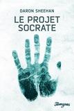 Daron Sheehan - Le projet Socrate.