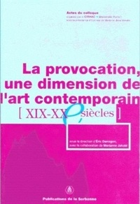 Eric Darragon et  Darragon - La provocation - Une dimension de l'art contemporain.