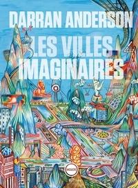 Télécharger le livre Code isbn Les villes imaginaires (French Edition) par Darran Anderson