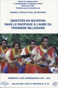 Darrell Tryon et Paul De Deckker - Identités en mutation dans le Pacifique à l'aube du troisième millénaire - Hommage à Joël Bonnemaison (1940-1997).