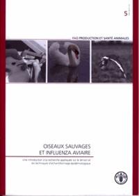 Oiseaux sauvages et influenza aviaire. Une introduction à la recherche appliquée sur le terrain et les techniques déchantillonnage... (prod. & santé N°5).pdf