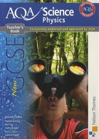 Darren Forbes et Pauline Anning - New AQA Science GCSE Physics Teacher's Book.