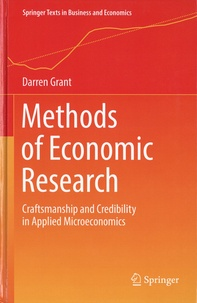 Darren Grant - Methods of Economic Research - Craftsmanship and Credibility in Applied Microeconomics.