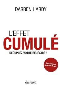 Darren Hardy - L'Effet cumulé - Décuplez votre réussite !.