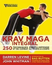 Darren Levine et John Whitman - Krav maga intégral - 250 techniques d'auto-défense et de combat.