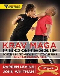 Darren Levine et John Whitman - Krav maga progressif - Toutes les techniques d'autodéfense Niveau 2 : engagés (ceinture orange).