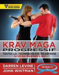 Darren Levine et John Whitman - Krav maga progressif - Toutes les techniques d'autodéfense Niveau 4 : avancés (ceinture bleue).