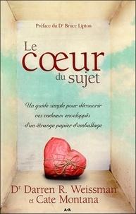 Darren R. Weissman et Cate Montana - Le coeur du sujet.