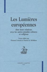 Darrin McMahon et  Collectif - Les Lumières européennes dans leurs relations avec les autres grandes cultures et religions.