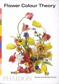 Darroch Putnam et Michael Putnam - Flower Color Theory.