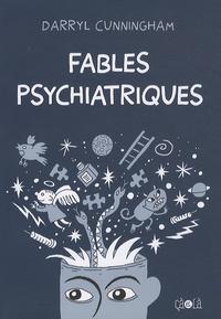 Darryl Cunningham - Fables psychiatriques.