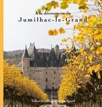 Dartenset Michel - A la découverte de Jumilhac-Le-Grand.