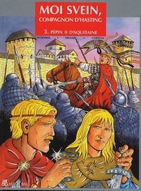 Darvil - Moi Svein, compagnon d'Hasting Tome 3 : Pépin d'Aquitaine.