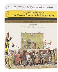 Darwin Smith et Gabriella Parussa - Le théâtre français du Moyen Age et de la Renaissance - Histoire, textes choisis, mises en scène.