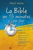 Daryl Aaron - La Bible en 15 minutes par jour.