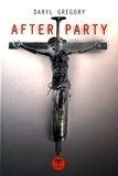 Daryl Gregory - Afterparty.