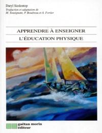 Daryl Siedentop - Apprendre à enseigner l'éducation physique.