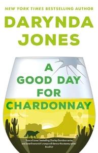 Darynda Jones - A Good Day for Chardonnay.