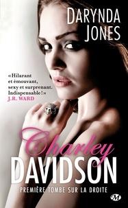 Darynda Jones - Charley Davidson Tome 1 : Première tombe sur la droite.