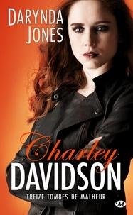 Darynda Jones - Charley Davidson Tome 13 : Treize tombes de malheur.