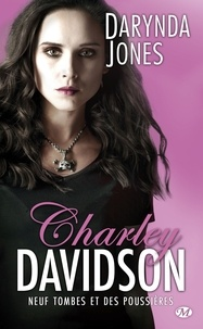 Darynda Jones - Charley Davidson Tome 9 : Neuf tombes et des poussières.