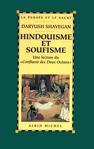 Daryush Shayegan et Daryush Shayegan - Hindouisme et soufisme.