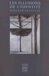 Daryush Shayegan - Les illusions de l'identité.