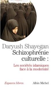 Daryush Shayegan et Daryush Shayegan - Schizophrénie culturelle.
