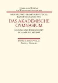 Das Akademische Gymnasium - Bildung und Wissenschaft in Hamburg 1613 bis 1883.