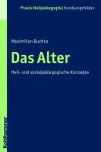Das Alter - Heil- und sozialpädagogische Konzepte.