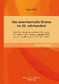 Das amerikanische Drama im 20. Jahrhundert: Die Entwicklung der weiblichen Charaktere als Thema in Susan Keating Glaspells 'Trifles' und in Lillian Hellmans 'The Children´s Hour'.