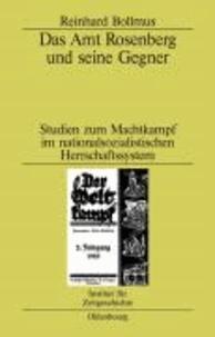Das Amt Rosenberg und seine Gegner - Studien zum Machtkampf im nationalsozialistischen Herrschaftssystem.