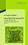 """Das Andere der Monarchie - La Rochelle und die Idee der """"monarchie absolue"""" in Frankreich, 1568-1630."""