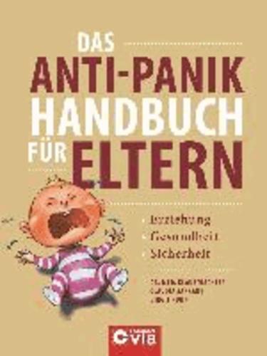 Das Anti-Panik-Handbuch für Eltern - Gesundheit, Erziehung & Sicherheit.