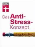 Das Anti-Stress-Konzept.