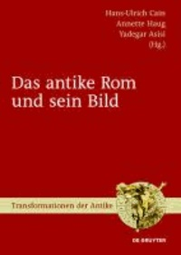 Das antike Rom und sein Bild.