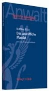 Das anwaltliche Mandat - Schlüsselqualifikationen - Berufspraxis. Rechtsstand: Januar 2007.
