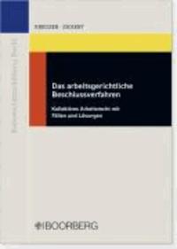 Das arbeitsgerichtliche Beschlussverfahren - Kollektives Arbeitsrecht mit Fällen und Lösungen.