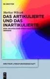 Das Artikulierte und das Inartikulierte - Eine Archäologie strukturalistischen Denkens.