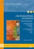»Das Austauschkind« im Unterricht - Lehrerhandreichung zum Jugendroman von Christine Nöstlinger (Klassenstufe 5-7, mit Kopiervorlagen). Lesen - Verstehen - Lernen.