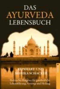 Das Ayurveda Lebensbuch - Praktischer Ratgeber für ganzheitliche Lebensführung, Vorsorge und Heilung.